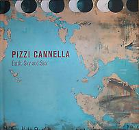 Pizzi Cannella: Earth, Sky, and Sea